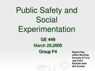 Public Safety and Social Experimentation