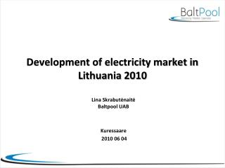 Development of electricity market in Lithuania 2010