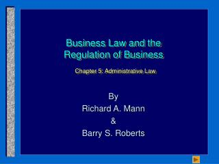 Business Law and the Regulation of Business  Chapter 5: Administrative Law