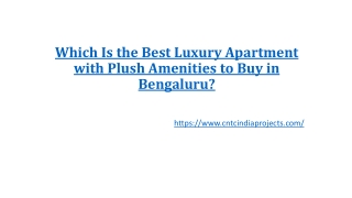 Which Is the Best Luxury Apartment with Plush Amenities to Buy in Bengaluru